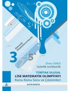 Altın Nokta Olimpik Matematik Tübitak Ulusal Lise Matematik Olimpiyatı Soru ve Çözümleri
