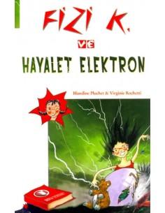 Odtü Yayınları 5. Ve 6. Sınıflar Için Fizi K. ve Hayalet Elektron