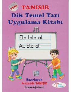 Tanışır Yayınları 1.Sınıf Dik Temel Yazı Uygulama Kitabı