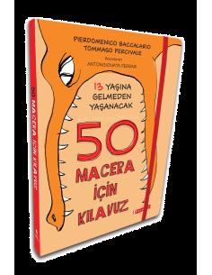 ODTÜ Yayınları 13 Yaşa Gelmeden Yaşanacak 50 Macera İçin Kılavuz