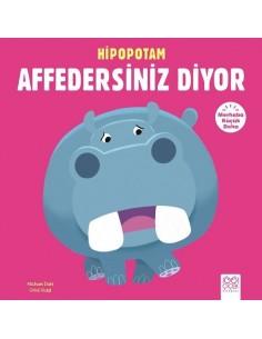 1001 Çiçek Yayınları Merhaba Küçük Deha - Hipopotam Affedersiniz Diyor