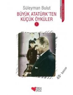 Can Çocuk Yayınları Büyük Atatürk'ten Küçük Öyküler 1