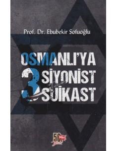 Nesil Yayınları Osmanlı'ya 3 Siyonist Suikast