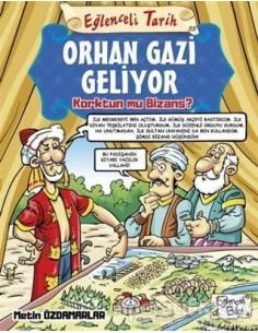Eğlenceli Bilgi Yayınları Orhan Gazi Geliyor Korktun Mu Bizans ?