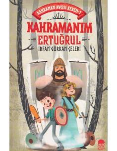 Kahramanım Ertuğrul - İrfan Gürkan Çelebi - Mavi Kirpi Yayınları