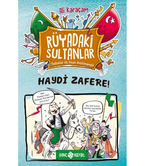 Genç Hayat Rüyadaki Sultanlar: Haydi Zafere!
