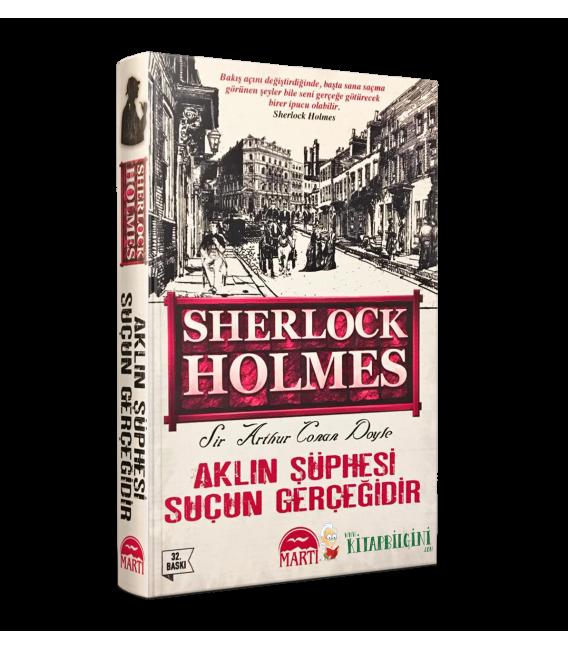 Sherlock Holmes: Aklın Şüphesi Suçun Gerçeğidir - Martı Yayınları