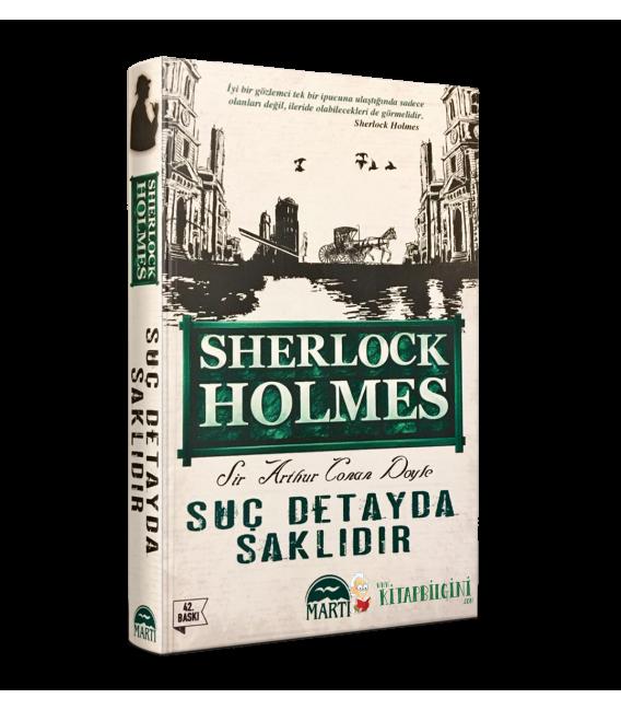 Sherlock Holmes: Suç Detayda Saklıdır - Martı Yayınları