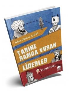 Tarihe Damga Vuran Liderler - Mavi Kirpi Yayınları