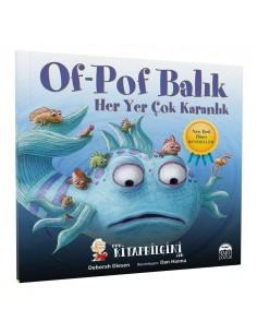Of-Pof Balık: Her Yer Çok Karanlık - Martı Yayınları