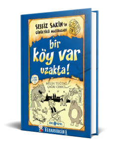 Genç Hayat Yayınları Sessiz Sakin'in Gürültülü Maceraları 7 - Bir Köy Var Uzakta!