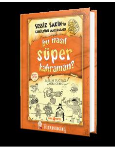 Genç Hayat Yayınları Sessiz Sakin'in Gürültülü Maceraları 6 - Bu Nasıl Süper Kahraman