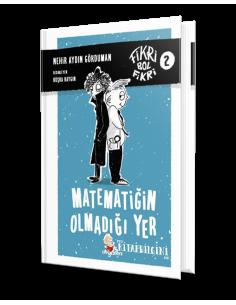 Düş Değirmeni Yayınları Fikri Bol Fikri 2 - Matematiğin Olmadığı Yer