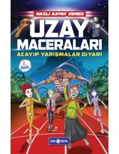 Genç Hayat Yayınları Uzay Maceraları 3 - Acayip Yarışmalar Diyarı