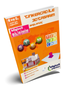 Bilgiseli 4. ve 5. Sınıflar İçin Tinkercad ile 3D Tasarım