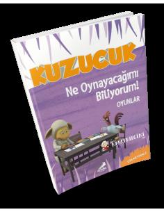 Kuzucuk - Ne Oynayacağımı Biliyorum - Erdem Yayınları