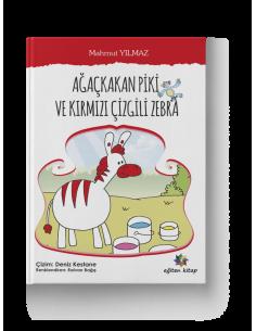 Ağaçkakan Piki ve Kırmızı Çizgili Zebra - Eğiten Kitap