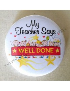 Mudu My Teacher Says WELL DONE Badge 37mm