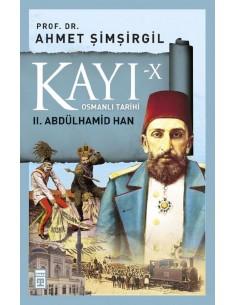 Timaş Yayınları Kayı X Osmanlı Tarihi II. Abdulhamid Han