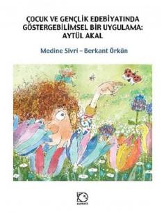 Çocuk ve Gençlik Edebiyatında Göstergebilimsel Bir Uygulama: Aytül Akal Uçanbalık Yayınları