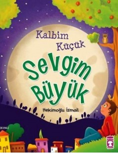 Timaş Çocuk Yayınları Kalbim Küçük Sevgim Büyük