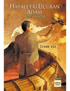 Hayalleri Uçuran Adam - Nuri Demirağ